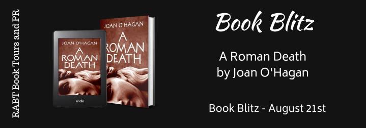 #BOOKBLITZ   A Roman Death – Joan O'Hagan @DeniseOHagan3 @RABTBookTours #amreading#bookblogger