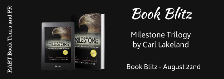 #BOOKBLITZ | Milestone Trilogy – Carl Lakeland @RABTBookTours #amreading#bookblogger