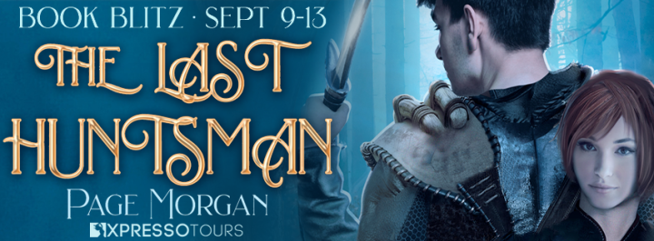#BOOKBLITZ | The Last Huntsman – Page Morgan @PageMorganBooks @XpressoTours #bookblogger#amreading