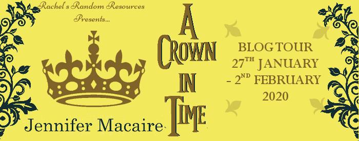 #BLOGTOUR | A Crown in Time – Jennifer Macaire @jennifermacaire @rararesources @gilbster1000 #amreading #bookblogger #bookworm #bookreview #bookreviewer#giveaway