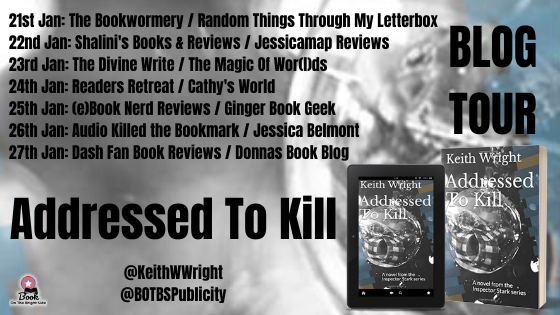#BLOGTOUR | Adressed to Kill – Keith Wright @Keithwwright @BOTBSPublicity #amreading #bookblogger#bookreview