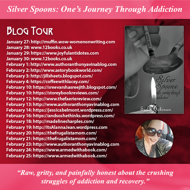 #BLOGTOUR | Silver Spoons: One's Journey Through Addiction – Sarah Dickinson @WomenonWriting @BeingTheWriter #SilverSpoons #amreading #bookblogger#bookreview