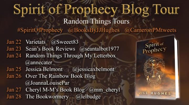 #BLOGTOUR | Spirit of Prophecy – Jill Hughes @BooksbyJJHughes @CameronPMTweets @annecater #amreading #bookblogger #bookworm #bookreview #SpiritofProphecy #RandomThingsTours