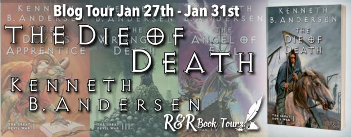 #BLOGTOUR | The Die of Death – Kenneth B. Anderson @K_B_Andersen @RRBookTours1 #TheGreatDevilWar #YAFantasy #YAReads #YABooks #RRBookTours #amreading#bookblogger