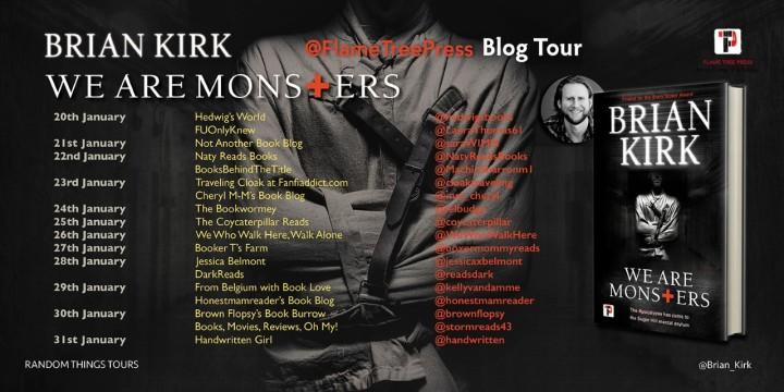 #BLOGTOUR | We Are Monsters – Brian Kirk @Brian_Kirk @FlameTreePress @annecater #amreading #bookblogger #bookreview #RandomThingsTours