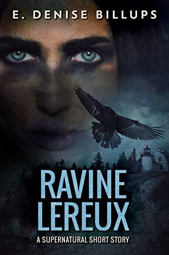 #BOOKREVIEW | Ravine Lereux – E. Denise Billups @DeniseBillups #amreading #bookblogger #bookreviewer #paranormal#shortstory