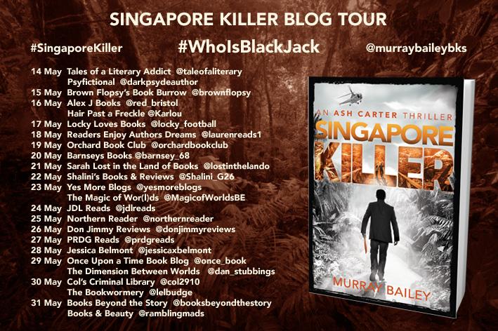 #BLOGTOUR | Singapore Killer – Murray Bailey @MurrayBaileyBks #amreading #bookblogger #bookreviewer #bookreview #bookworm #readthis #booktour#bookpromo