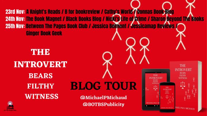 #BLOGTOUR | The Introvert Bears Filthy Witness – Michael Paul Michaud @MichaelPMichaud @BOTBSPublicity #amreading #bookblogger#bookreview