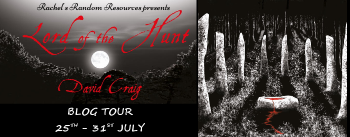 #BLOGTOUR | Lord of the Hunt – David Craig @sootyfeathers @rararesources @gilbster10000 #amreading #bookblogger#bookreview