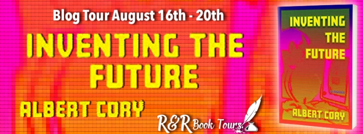 #BLOGTOUR   Inventing the Future – Albert Cory @BobPurvy1 @RRBookTours1 #RRBooks #amreading #bookblogger#bookspotlight