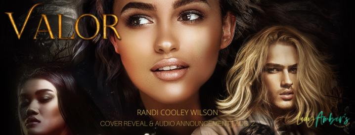 #COVERREVEAL & #AUDIO Announcement   Valor- Randi Cooley Wilson @agarcia6510 #amreading #bookblogger #YA #fantasy#romance