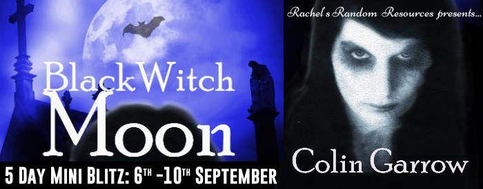 #BLOGTOUR   Black Witch Moon by Colin Garrow @ColinGarrow @rararesources @gilbster1000 #amreading #bookblogger#bookreview