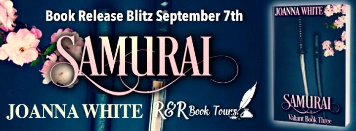 #RELEASEBLITZ   Samurai – Joanna White @joannamwhite @RRBookTours1 #RRBookTours #amreading#giveaway