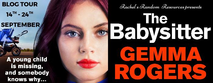 #BLOGTOUR | The Babysitter – Gemma Rogers @GemmaRogers @BoldwoodBooks @rararesources @gilbster1000 #amreading #boldwoodbloggers #bookreview