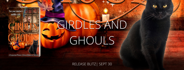 #RELEASEBLITZ | Girdles and Ghouls @DaphneKMoore @agarcia6510 #amreading #paranormal#anthology