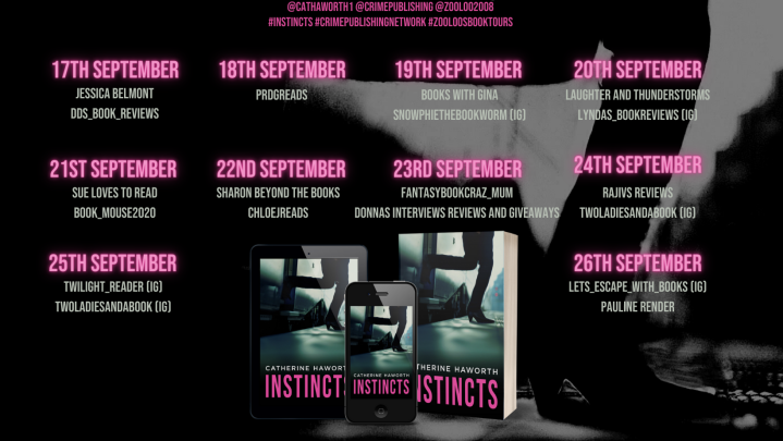 #BOOKTOUR | Instincts – Catherine Haworth @CatHaworth1 @CrimePublishing @zooloo2008 #Instincts #CrimePublishingNetwork #ZooloosBookTours