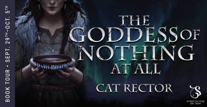 #BOOKTOUR | The Goddess of Nothing At All – Cat Rector @Cat_Rector @sot_tours #thegoddessofnothingatall #unwrittenrunes #storytellersontour