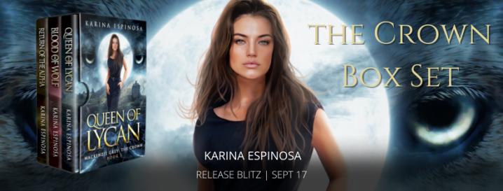 #RELEASEBLITZ | Mackenzie Grey: The Crown Box Set – Karina Espinosa @TweetsByKarina @agarcia6510 #publicationday#urbanfantasy
