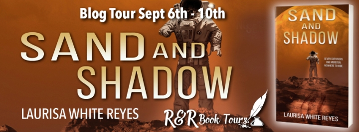 #BLOGTOUR   Sand and Shadow – Laurisa White Reyes @RRBookTours1 #amreading #bookblogger #bookreview #scifi#horror