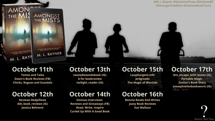 #BOOKTOUR | Amongst the Mists – M.L. Rayner @M_L_Rayner @QuestionPress @ZooloosBT #AmongstTheMists #QuestionMarkPress #ZooloosBookTours