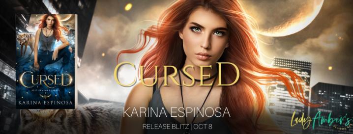 #RELEASEBLITZ | Cursed – Karina Espinosa @TweetsByKarina @agarcia6510 #amreading#urbanfantasy