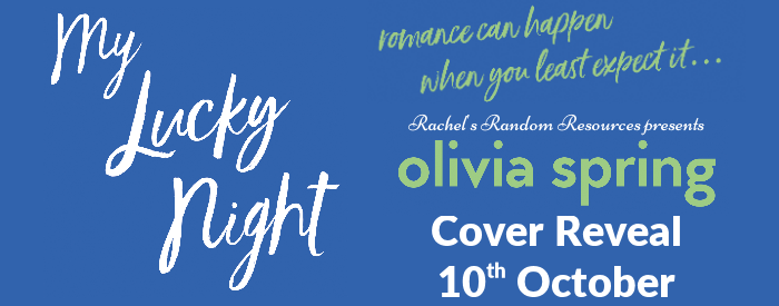 #COVERREVEAL   My Lucky Nught – Olivia Spring @ospringauthor @rararesources @gilbster1000 #MyLuckyNight#amreading