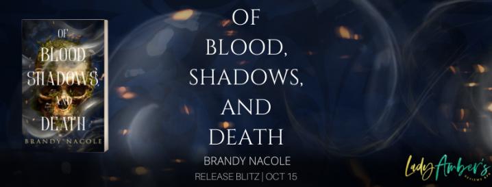 #RELEASEBLITZ | Of Blood, Shadows, and Death – Brandy Nacole @authorbnacole @agarcia6510 #newrelease #OfBloodShadowsandDeath #YA #Fantasy#Paranormal