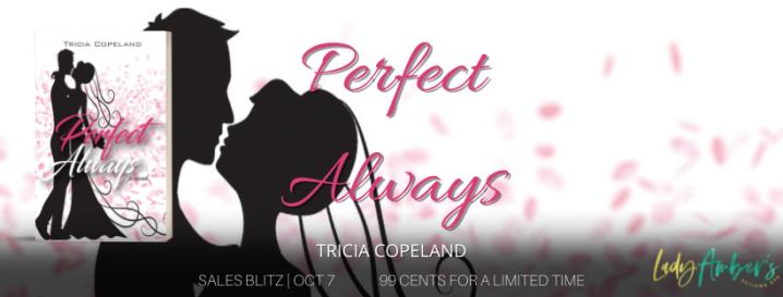 #SALESBLITZ | Perfect Always – Tricia Copeland @tcbrzostowicz @agarcia6510 #contemporary #college #romance#booksale