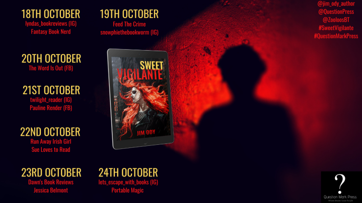 #BOOKTOUR | Sweet Vigilante – Jim Ody @Jim_Ody_Author @QuestionPress @ZooloosBT #SweetVigilante #QuestionMarkPress #ZooloosBookTours #amreading#bookreview